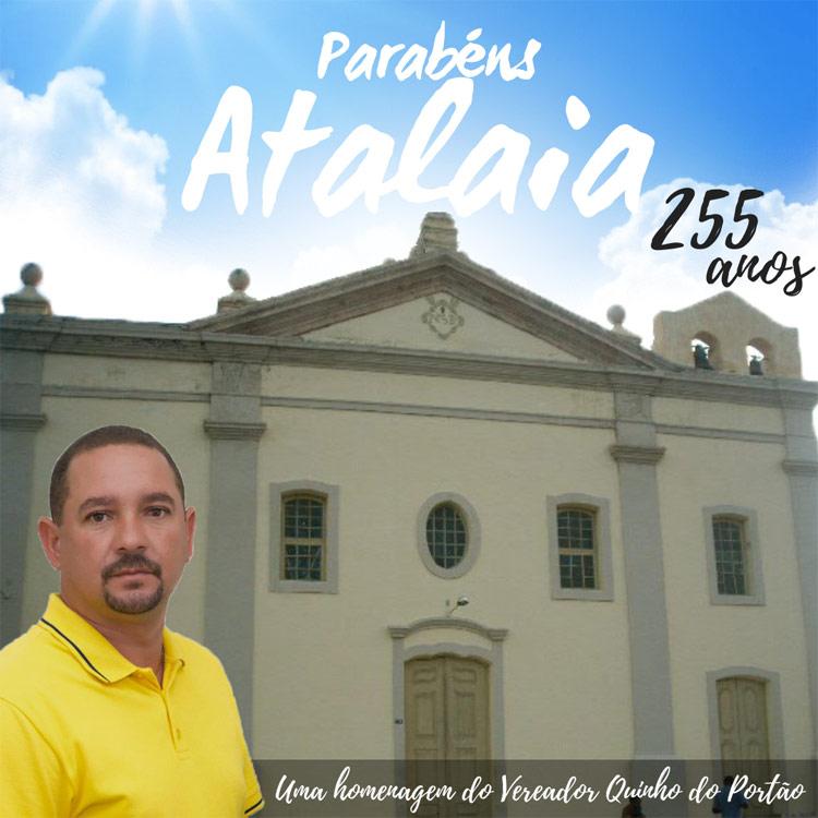 Vereador Quinho divulga mensagem aos atalaienses no aniversário de 255 anos de Atalaia
