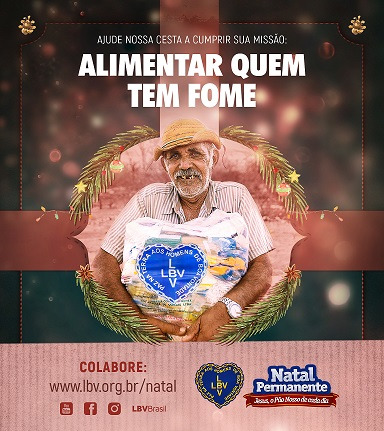 Campanha de Natal da LBV que mobiliza a Sociedade Alagoana em apoiar a iniciativa que assistirá mais 1mil famílias da capital, Agreste e Sertão.